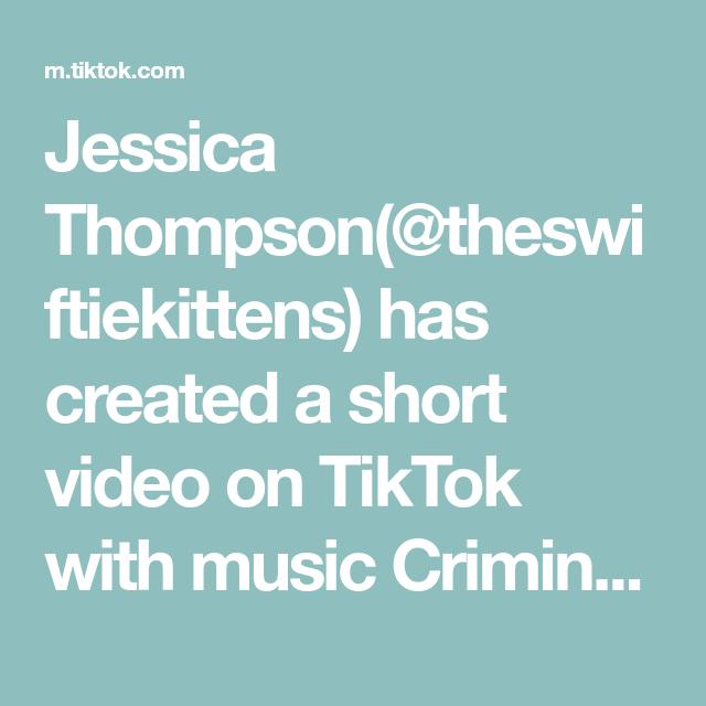 Jessica Thompson Theswiftiekittens Has Created A Short Video On Tiktok With Music Criminal Instrumental No Brass Dog Black Toe Na Music Greenscreen Video
