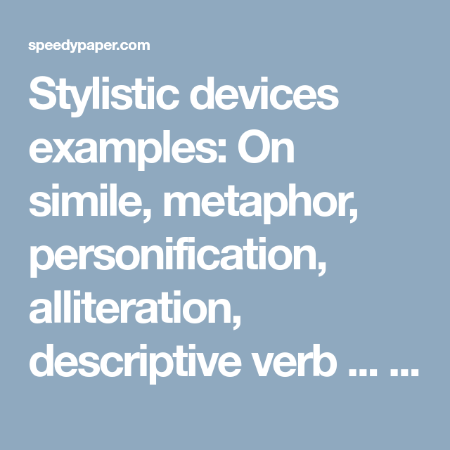 Stylistic Devices Examples On Simile Metaphor Personification