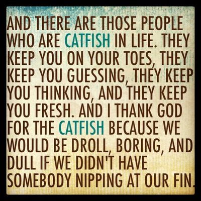 Image result for catfish quotes