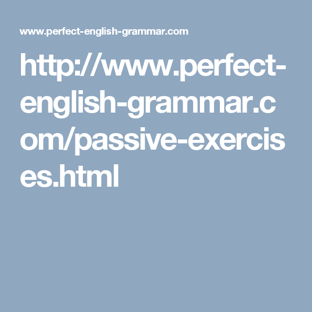 Http Www Perfect English Grammar Com Passive Exercises Html