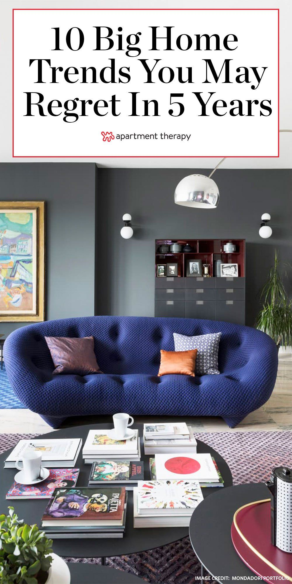 10 Home Decor Trends You May Regret In 5 Years According To Designers Trending Decor Home Trends Timeless Decor