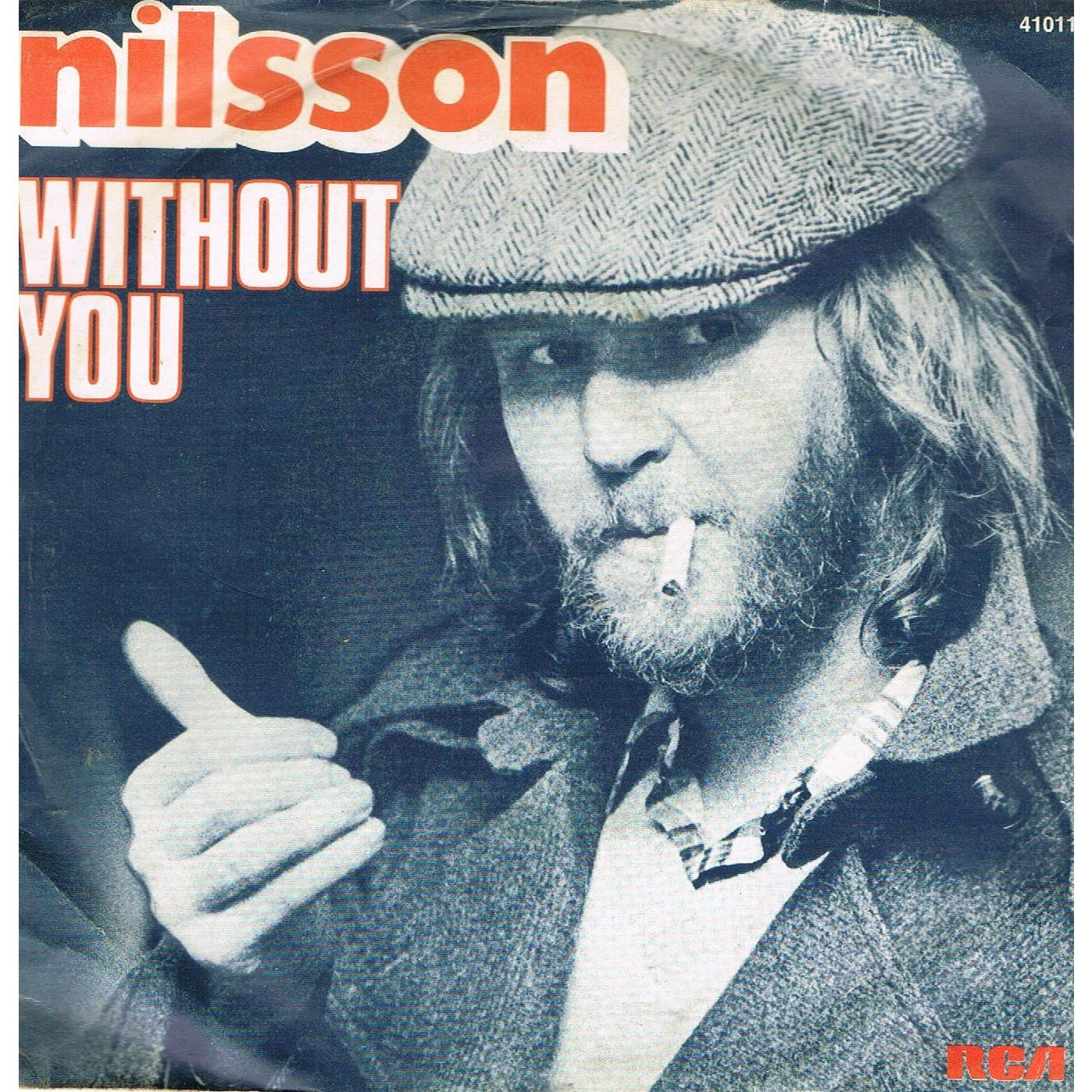"Without You"" Nilsson 1972. 