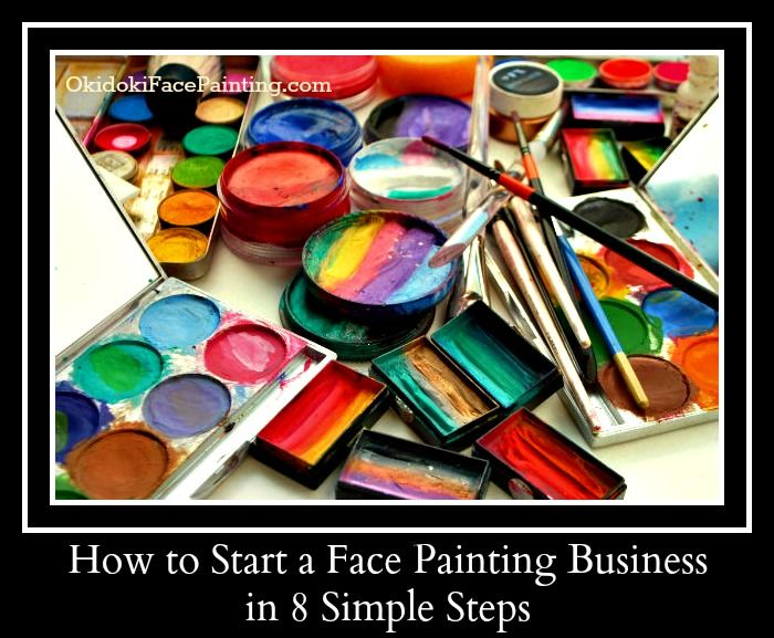 How to start a face painting business in 8 simple steps for Face painting business