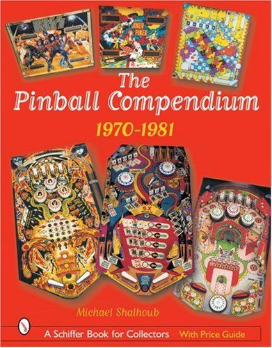 The Pinball Compendium 1970 1981 Schiffer Book For Coll Https Www Amazon Com Dp 0764320742 Ref Cm Sw R Pi Dp X Ois Pinball Game Pinball Pinball For Sale