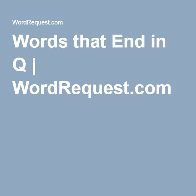 This List Of Words That End In Q You Can Use This Large List Of