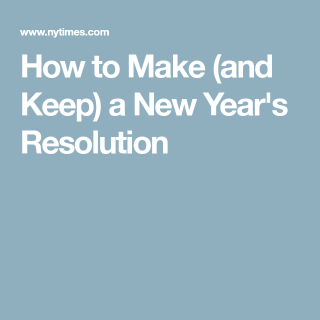 How to Make (and Keep) a New Year's Resolution