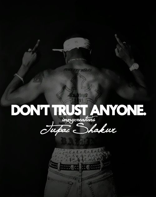 TupaC Trust Nobody Quotes | 2pac aka the man that raised me