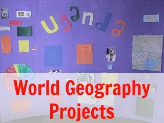 World Geography Projects | HS: Geography | World geography