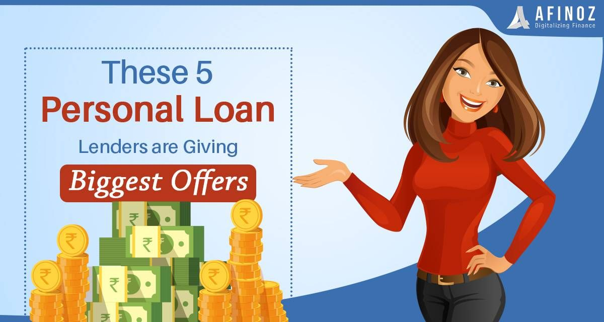 Top 5 Personal Loan Lenders Are Giving The Biggest Offers Afinoz Personal Loans Loan Lenders Lenders
