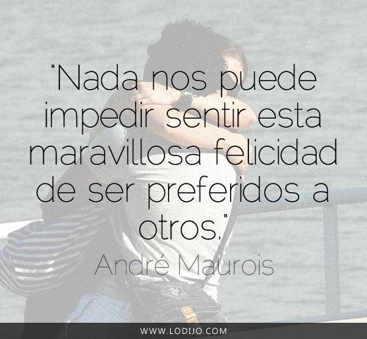 Lo Dijo André Maurois Frases Célebres Y Dichos
