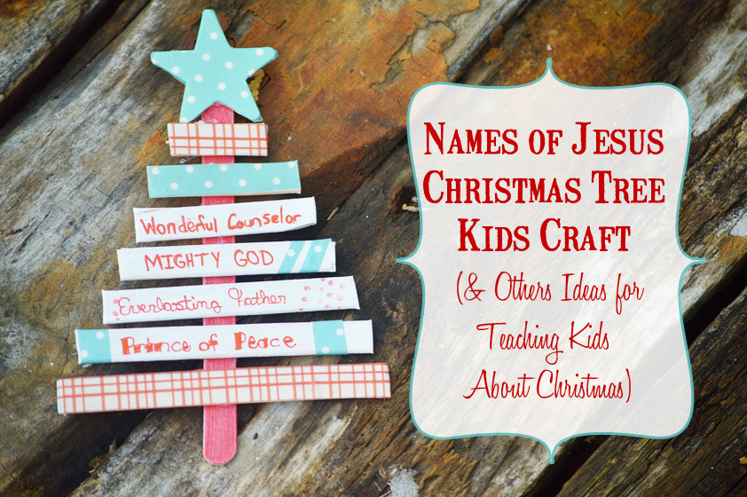 A Modern Day Fairy Tale Names Of Jesus Christmas Tree Kids Craft