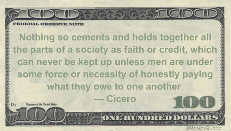 Cicero Money Quotation saying honest credit and trusted debt are essential in order to make debtors pay their bills for credit owed.