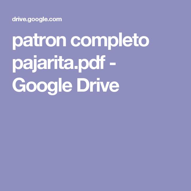 patron completo pajarita.pdf - Google Drive | Patrones | Pinterest ...