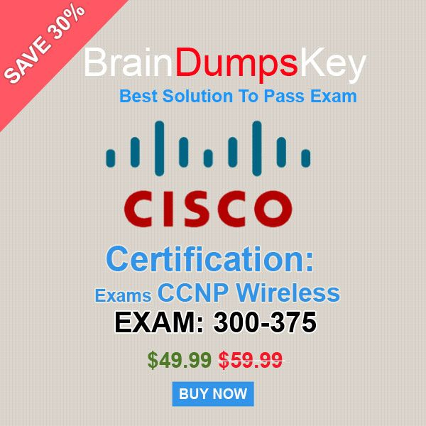 Advance study in Cisco CCNP Wireless 300-375 would help