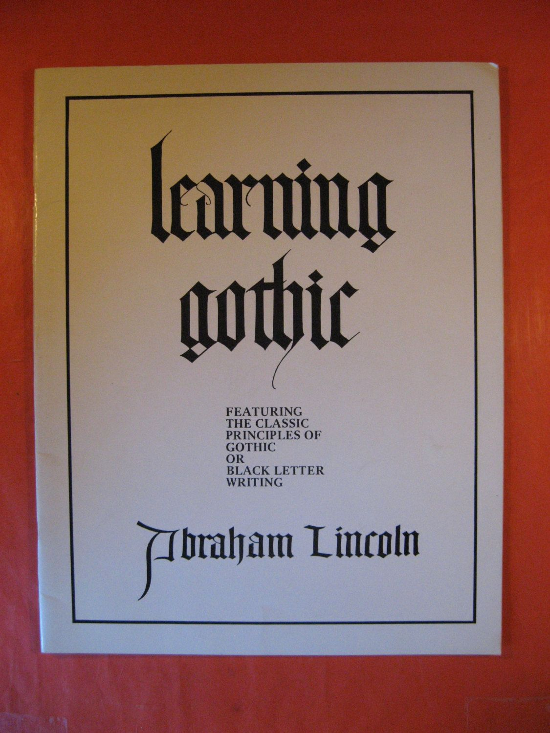 Learning Gothic: Featuring the Classic Principles of Gothic or Black Letter Writing by  Abraham Lincoln by Pistilbooks on Etsy