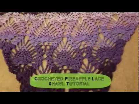 Free Crocheted Pineapple Lace Shawl Tutorial by Fiber Spider on ...
