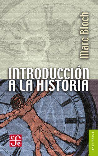 Introducci U00f3n A La Historia  Spanish Edition  By Marc Bloch