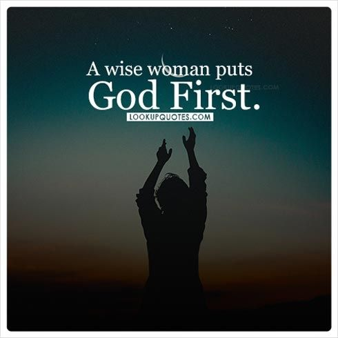 A wise woman puts God first. #god #wise #woman #quotes ...
