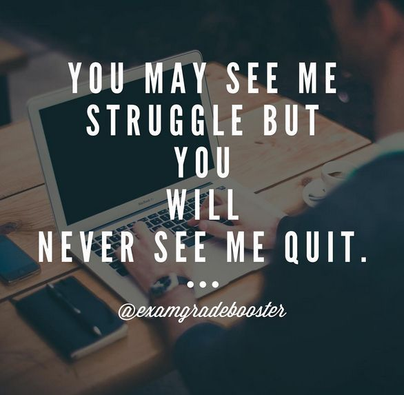 Motivational Quotes For Students Studying: Struggle But …Don't Quit!