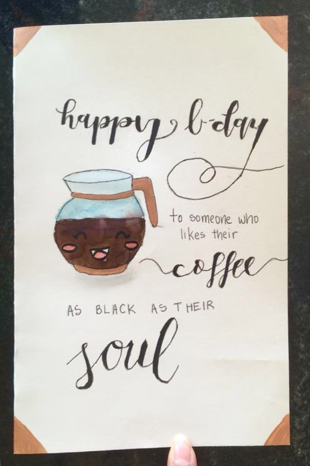 Birthday Card Idea For Coffee Lovers Credit To Me