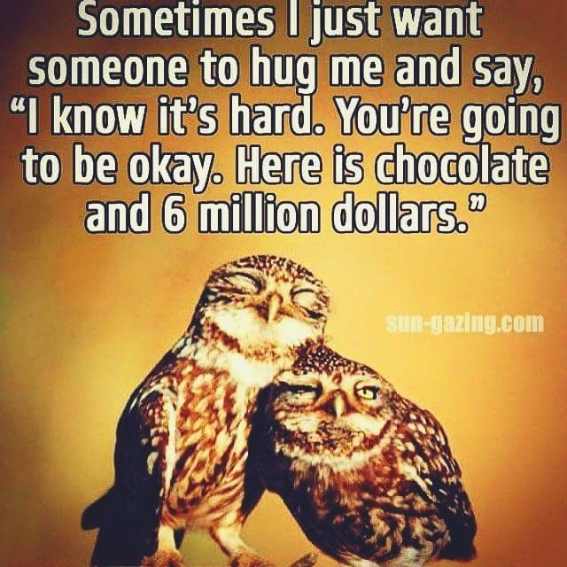 """I Want To Cuddle With You Quotes: """"Sometimes I Just Want Someone To Hug Me And Say, 'I Know"""