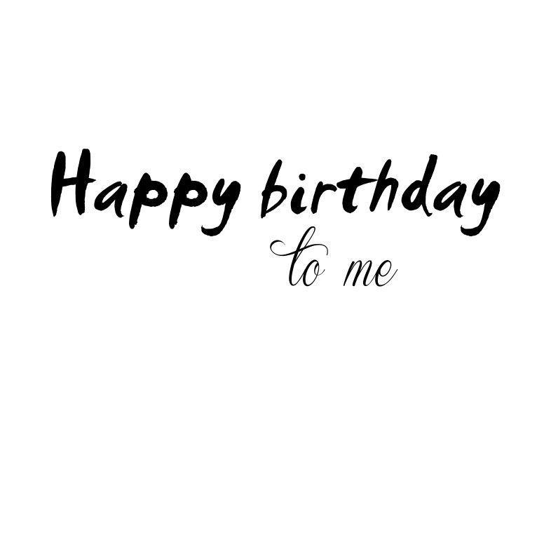 Happy Birthday To Me Birthday Girl Quotes Happy Birthday To Me Quotes Birthday Captions