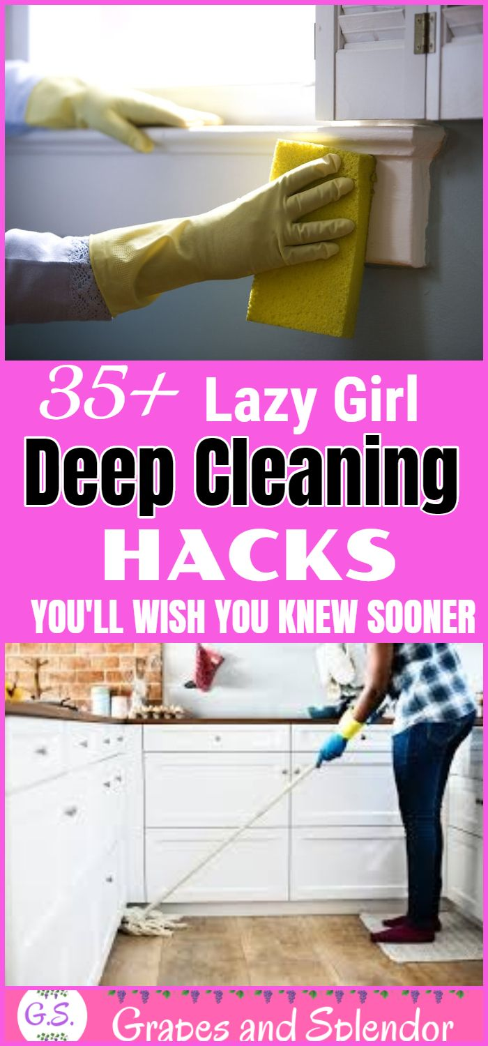 35+ Lazy Girl Deep Cleaning Hacks You'll Wish You Knew Sooner