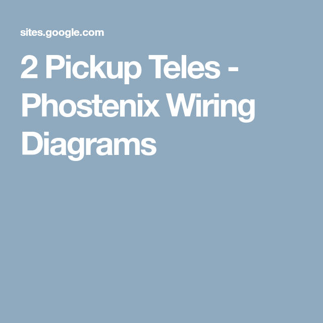 2 Pickup Teles - Phostenix Wiring Diagrams | Guitar | Pinterest ...