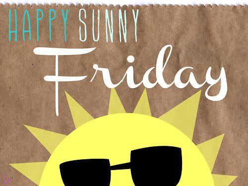 Happy Sunny Friday! #weekend #sun #sunshine #friday #happy | Tgif ...