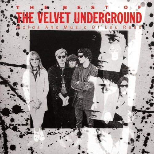 Velvet Underground - Best Of:Words and Music of Lou Reed