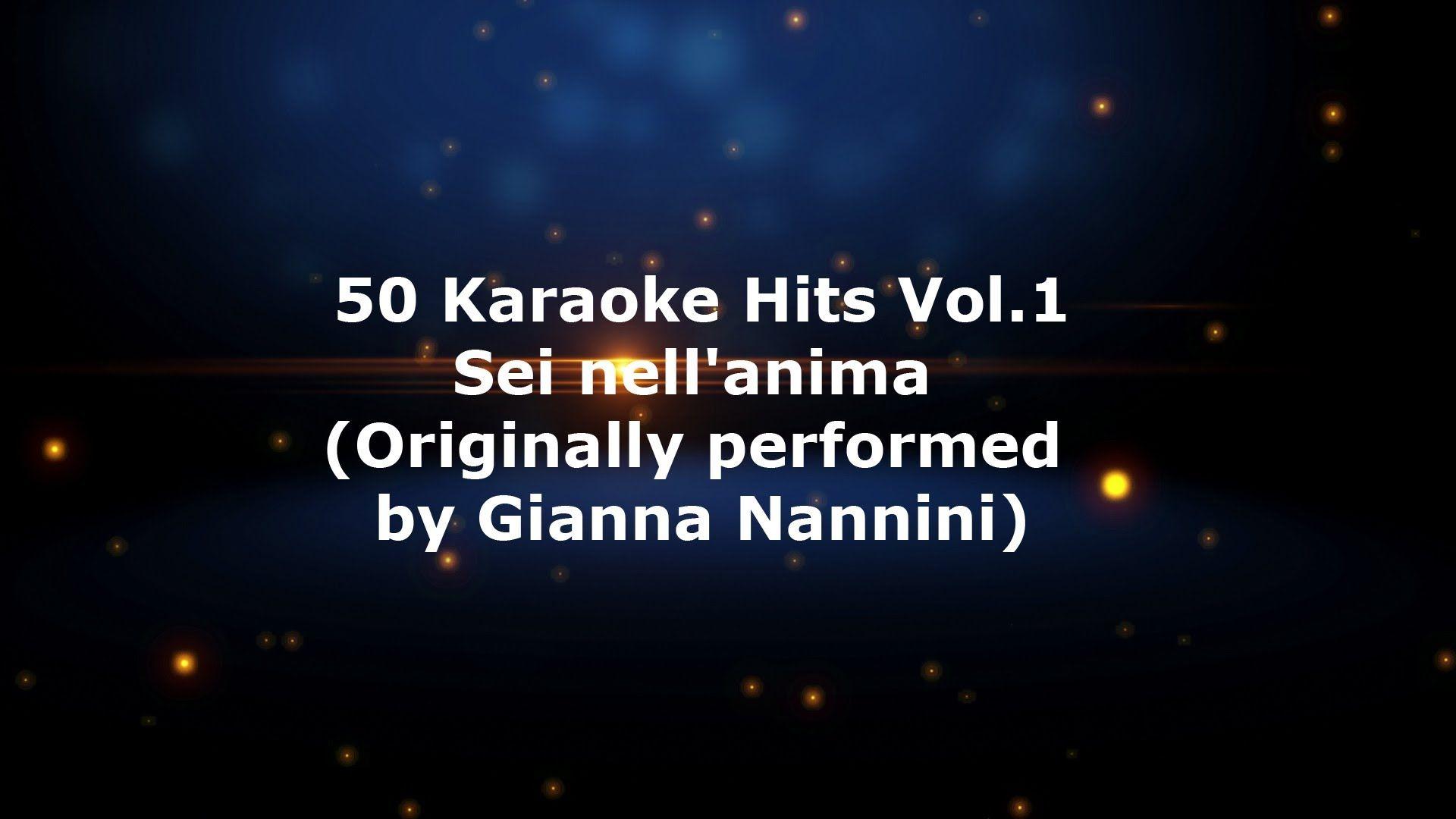 50 Karaoke Hits Vol 1 Sei nell'anima Originally performed by Gianna Nannini