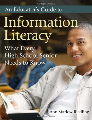 An Educator's Guide to Information Literacy: What Every High School Senior Needs to Know by Ann Marlow Riedling Ph.D. http://www.amazon.com/dp/1591584469/ref=cm_sw_r_pi_dp_qM7Yub0YBMX5R
