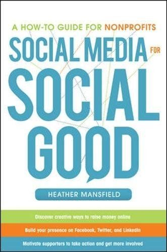 Based on more than 15 years of experience in nonprofit communications and 15000+ hours spent utilizing social and mobile media Social Media for Social Good: A How-To Guide for Nonprofits is a compr...