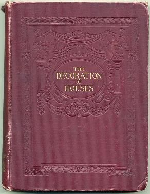 Picture of cover of The Decoration of Houses 1898 edition from University of Wisconsin Digital Library reduced in size.