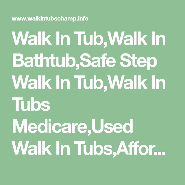 Walk In Tub Walk In Bathtub Safe Step Walk In Tub Walk In Tubs