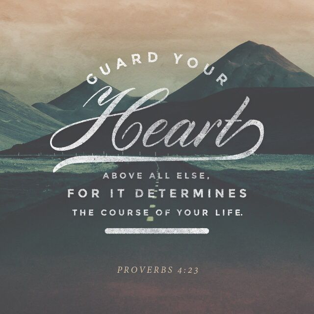 """""""Keep thy heart with all diligence; for out of it are the issues of life."""" Proverbs 4:23 KJV http://bible.com/1/pro.4.23.kjv"""
