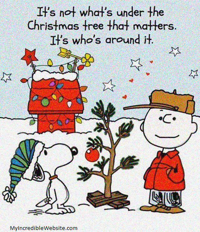 It S Not What S Under The Christmas Tree That Matters Christmas Tree Quotes Snoopy Christmas Charlie Brown Christmas