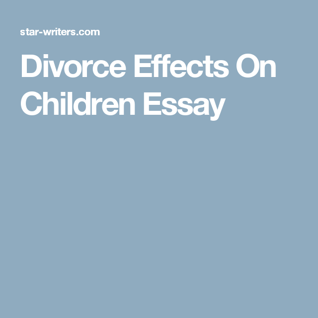 Divorce Effect On Children Essay And Kid Conclusion Words