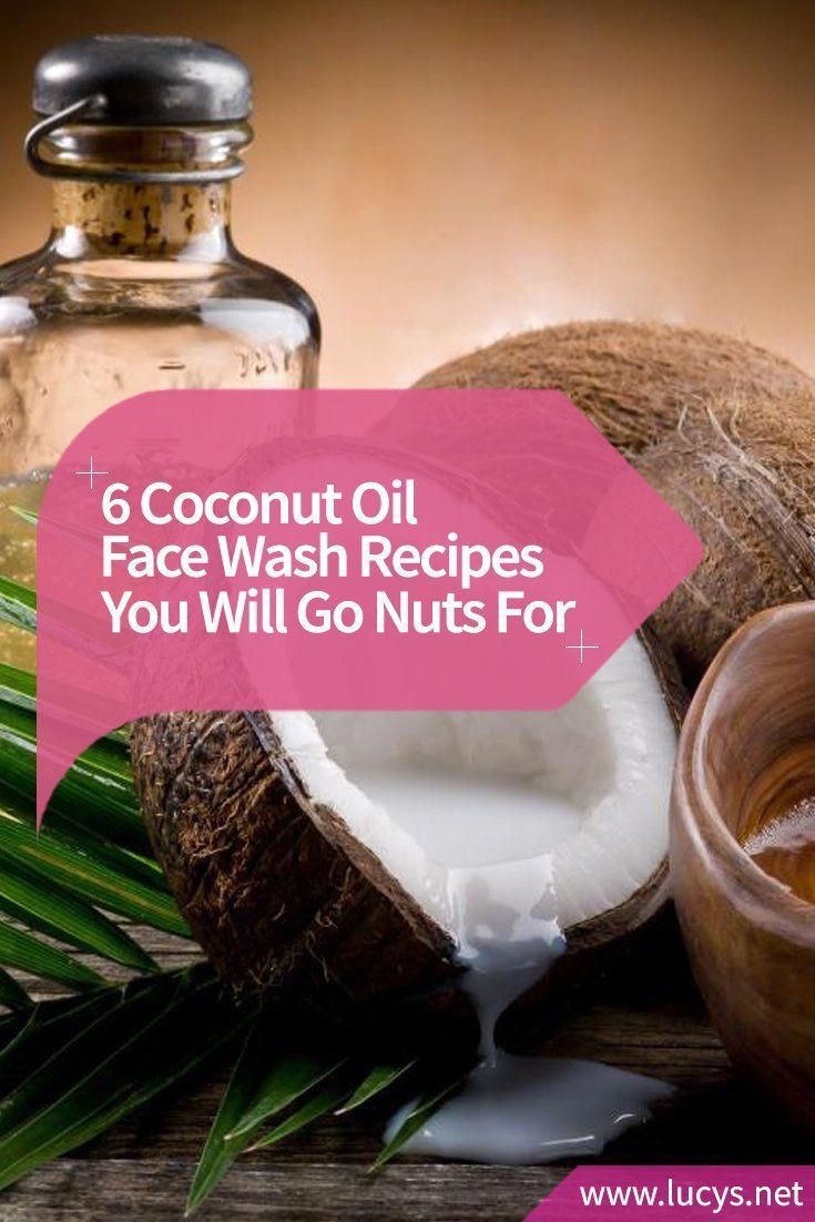 6 diy coconut oil face wash recipes youll go nuts for
