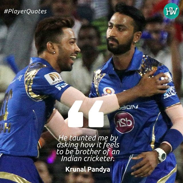 Playerquotes This Is What Krunal Pandya Had To Say About Younger Brother Hardik Pandya Younger Pandya Said T Player Quotes Mumbai Indians Ipl Cricket Quotes