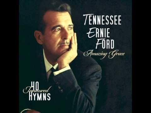 Amazing Grace 40 Treasured Hymns Tennessee Ernie Ford Youtube With Images Tennessee Ernie Ford Gospel Song Gospel Music