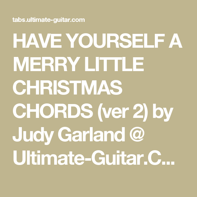 HAVE YOURSELF A MERRY LITTLE CHRISTMAS CHORDS (ver 2) by Judy ...