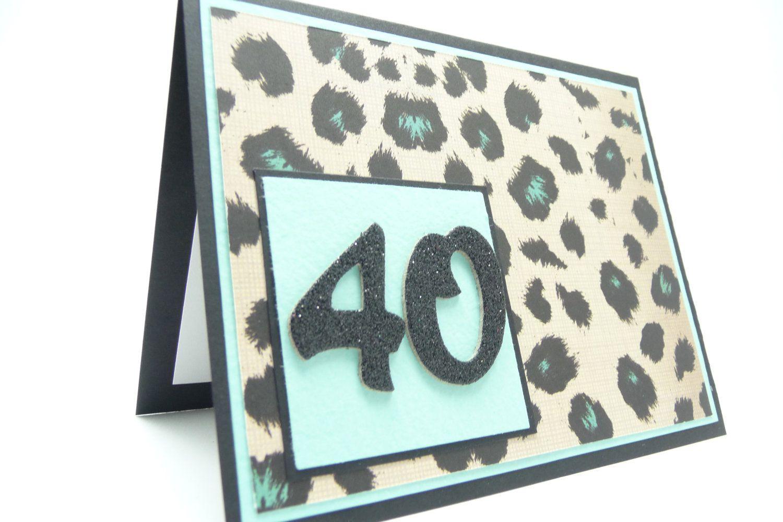 Women S 40th Birthday Card Fortieth Card For Her Leopard Print Birthday Card Animal Print Handmade Greeting Card Birthday Cards To Print Greeting Cards Handmade Hand Crafted Cards