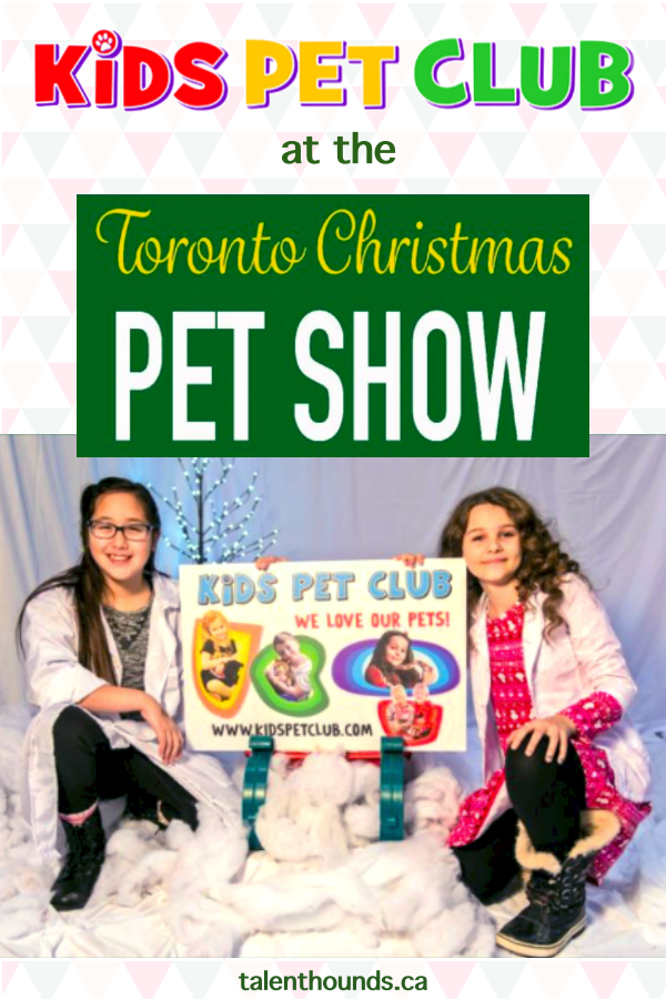 Kids Pet Club At The Toronto Christmas Pet Show Christmas