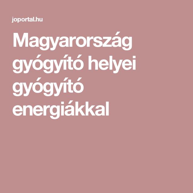Magyarország gyógyító helyei gyógyító energiákkal