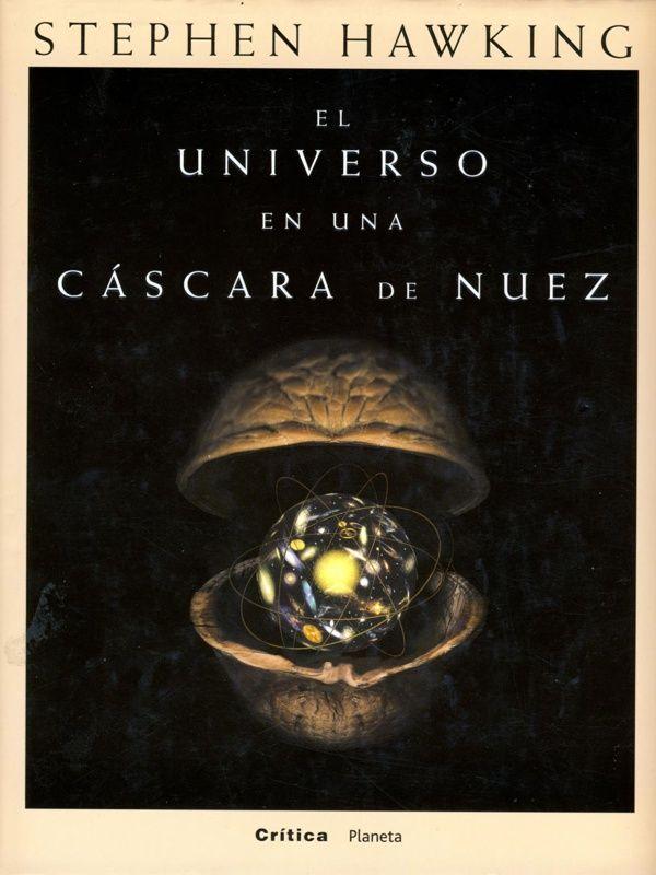 El Universo En Una Cáscara De Nuez Stephen Hawking Libros De Leer Libros Para Leer Juveniles Libros Para Leer