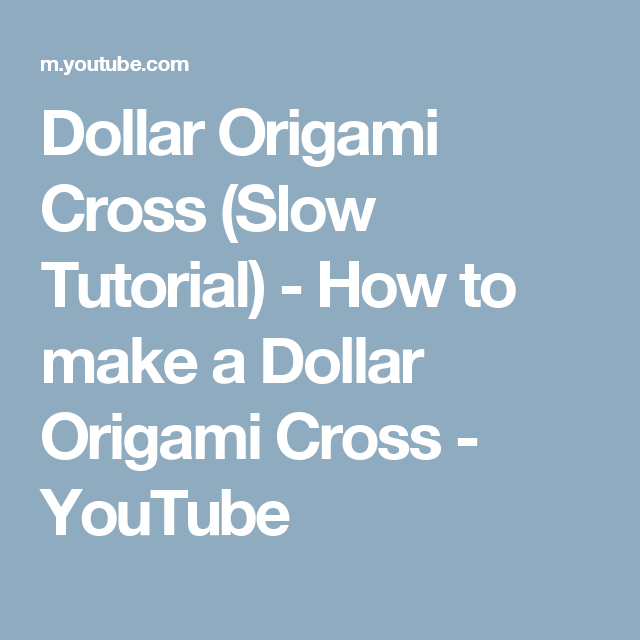 Dollar Origami Cross Slow Tutorial How To Make A Dollar Origami