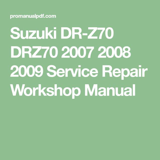 Suzuki Dr Z70 Drz70 2007 2008 2009 Service Repair Workshop Manual Repair Manual Repair Manuals