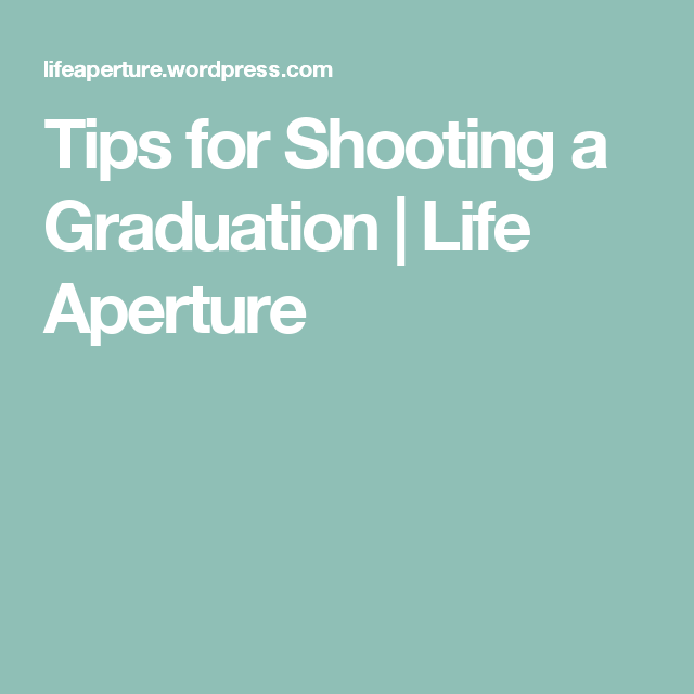 Tips for Shooting a Graduation Graduation, Tips, Reading