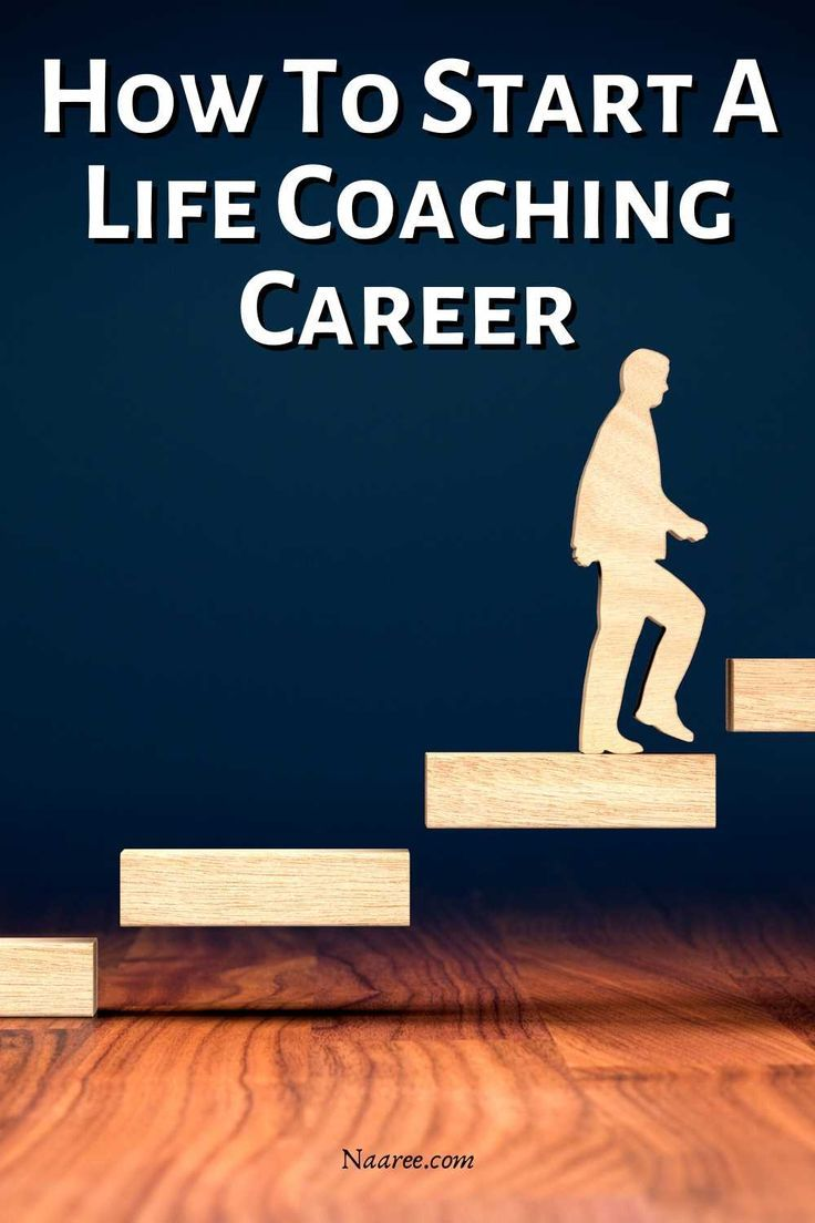 Life Coaching Business: How To Start A Life Coaching Career